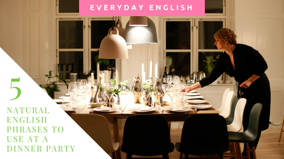 english phrases for dinner party